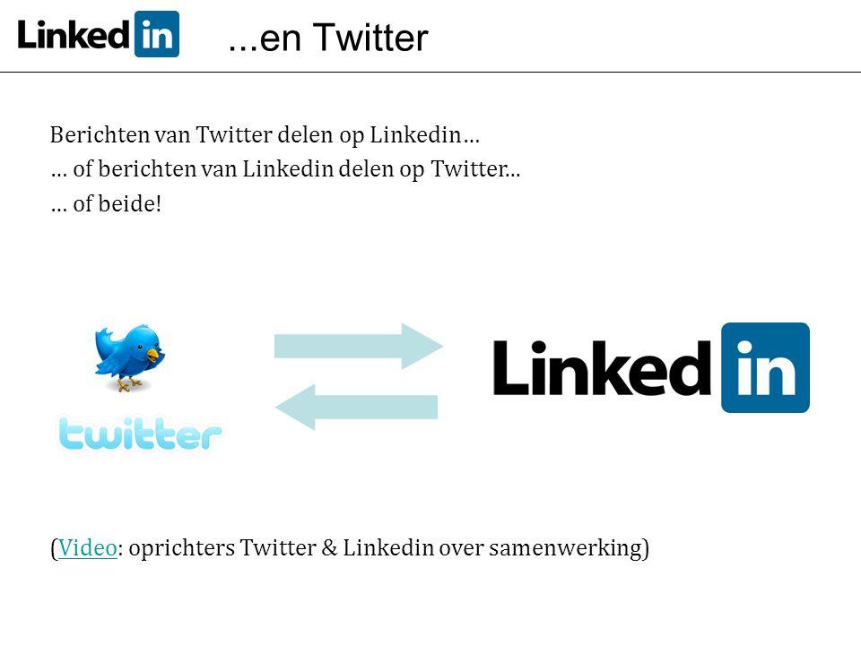 ...en Twitter Berichten van Twitter delen op Linkedin…