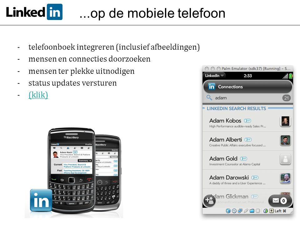 ...op de mobiele telefoon - telefoonboek integreren (inclusief afbeeldingen) mensen en connecties doorzoeken.