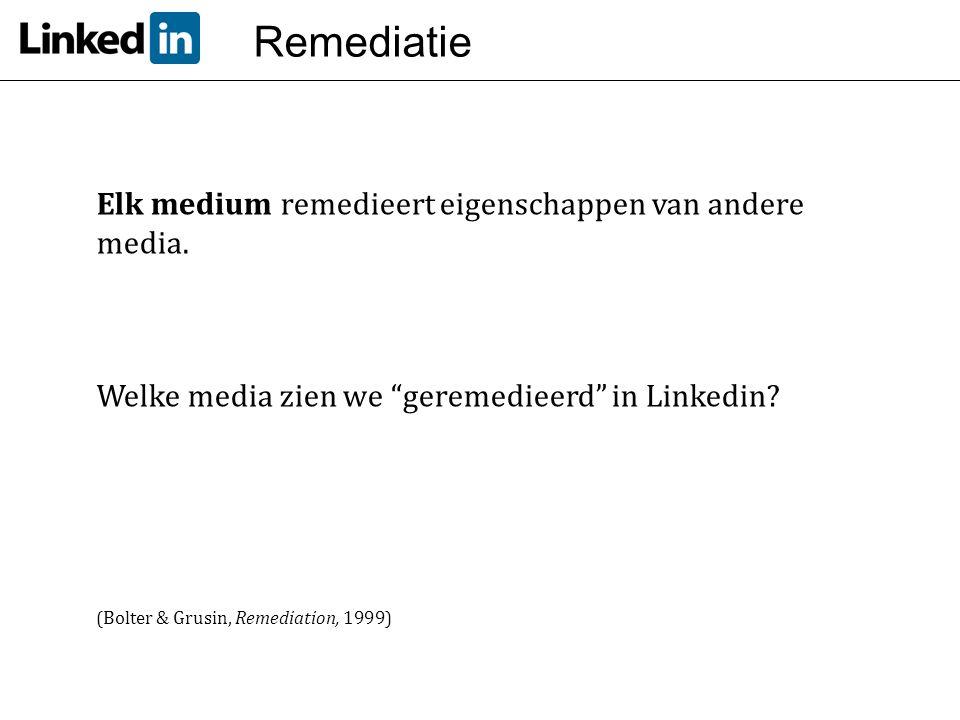 Remediatie Elk medium remedieert eigenschappen van andere media.