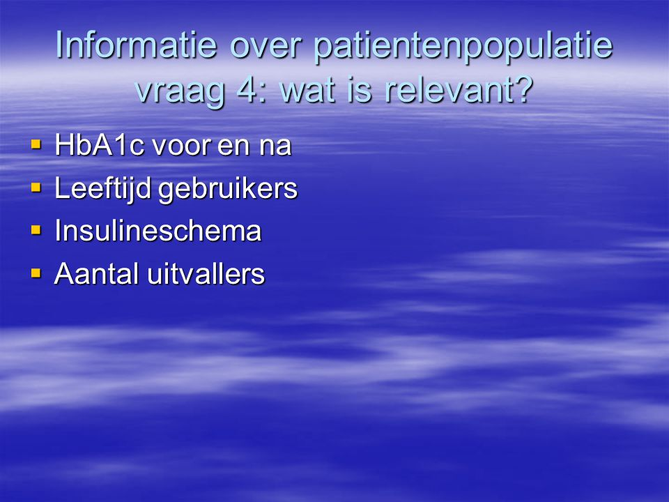 Informatie over patientenpopulatie vraag 4: wat is relevant
