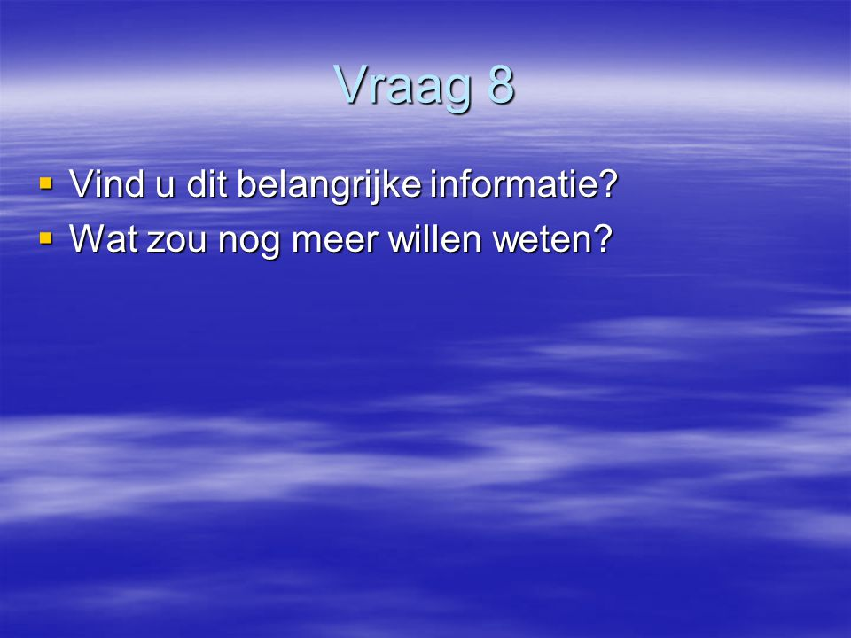 Vraag 8 Vind u dit belangrijke informatie