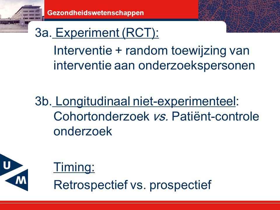 3a. Experiment (RCT): Interventie + random toewijzing van interventie aan onderzoekspersonen.