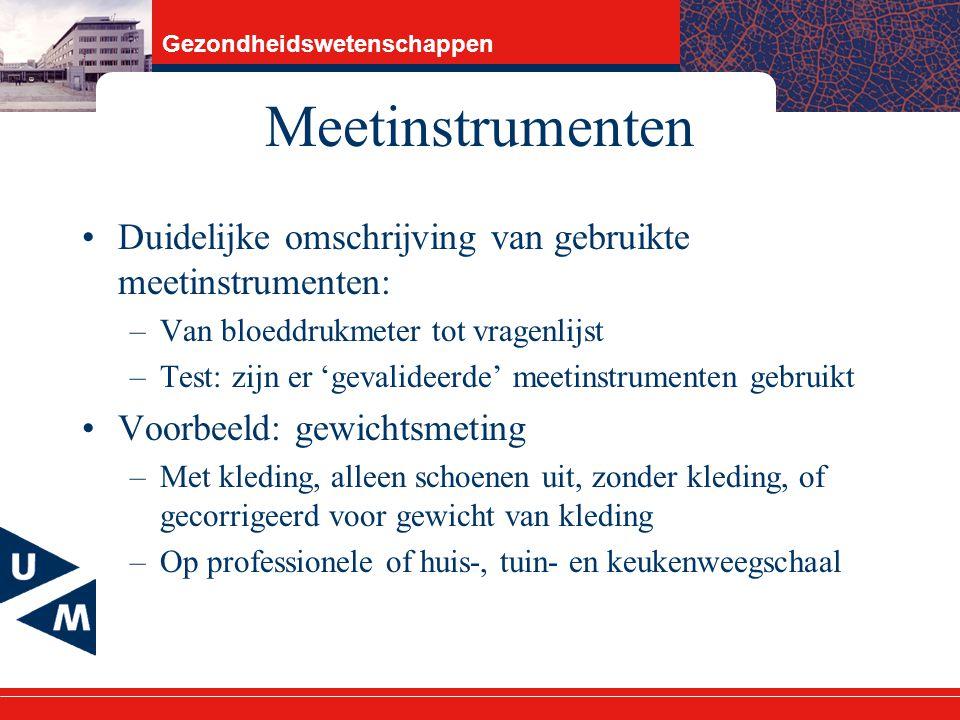 Meetinstrumenten Duidelijke omschrijving van gebruikte meetinstrumenten: Van bloeddrukmeter tot vragenlijst.