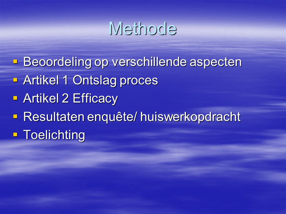 Methode Beoordeling op verschillende aspecten Artikel 1 Ontslag proces