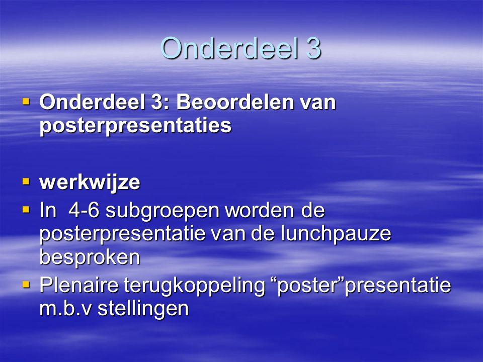 Onderdeel 3 Onderdeel 3: Beoordelen van posterpresentaties werkwijze