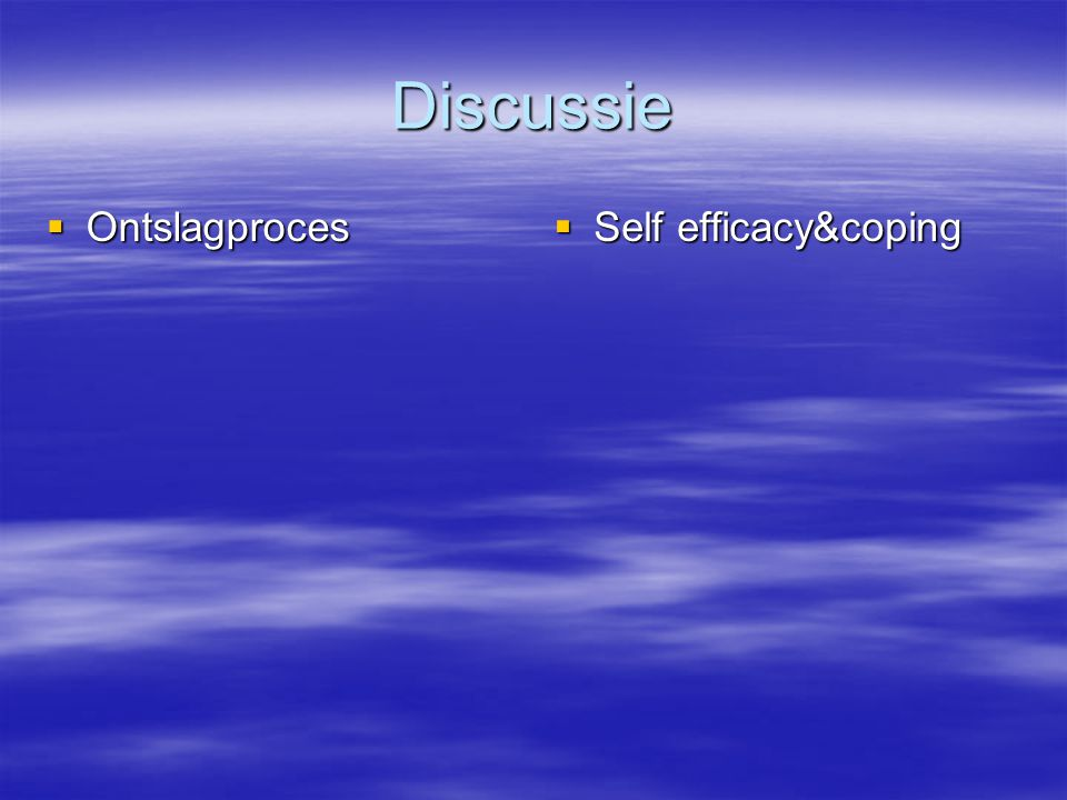 Discussie Ontslagproces Self efficacy&coping