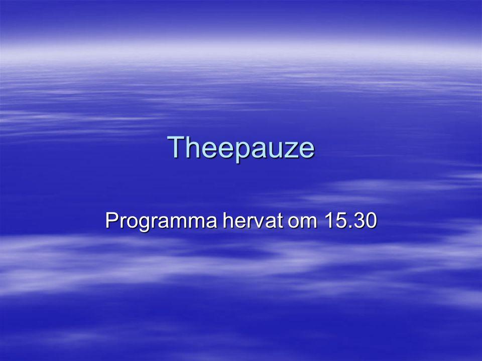 Theepauze Programma hervat om 15.30