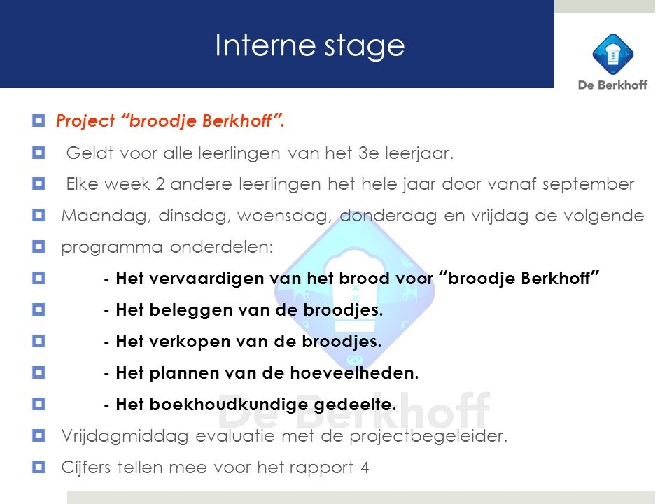 Interne stage Project broodje Berkhoff .