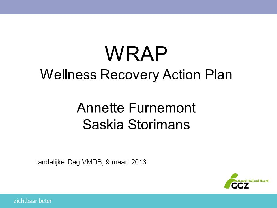WRAP Wellness Recovery Action Plan Annette Furnemont Saskia Storimans