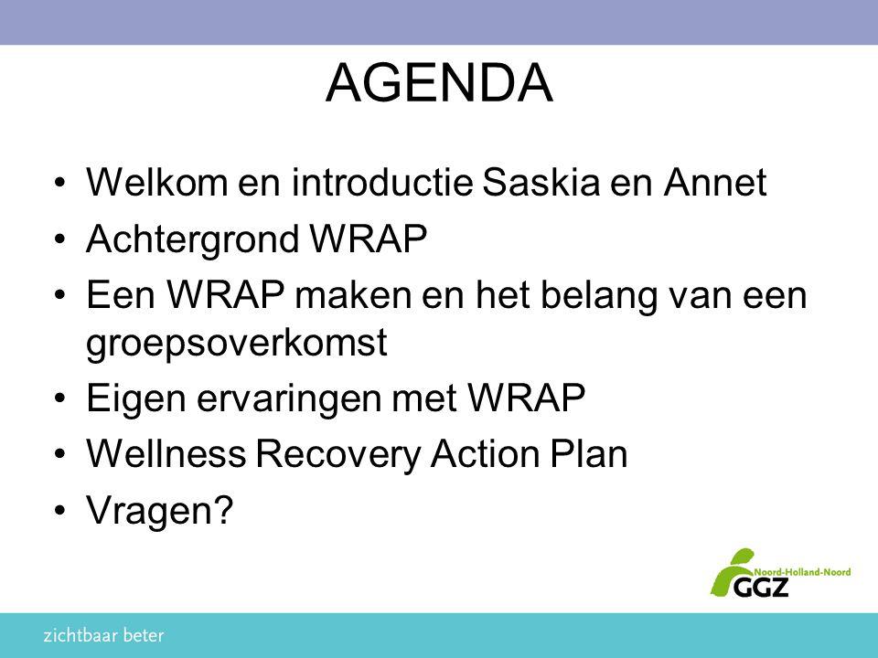 AGENDA Welkom en introductie Saskia en Annet Achtergrond WRAP