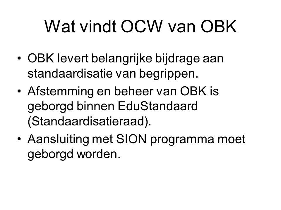 Wat vindt OCW van OBK OBK levert belangrijke bijdrage aan standaardisatie van begrippen.