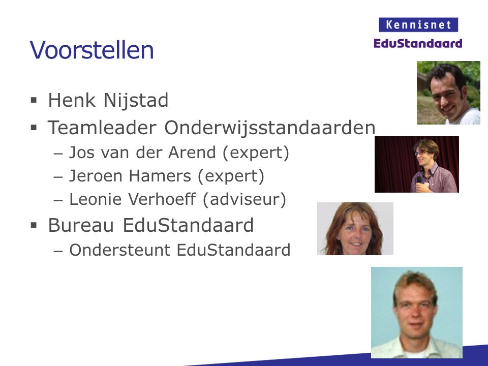 Voorstellen Henk Nijstad Teamleader Onderwijsstandaarden