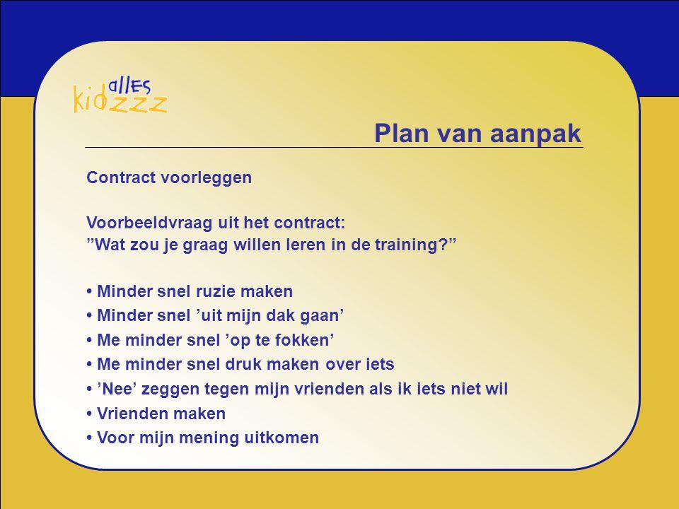 Plan van aanpak Contract voorleggen Voorbeeldvraag uit het contract: