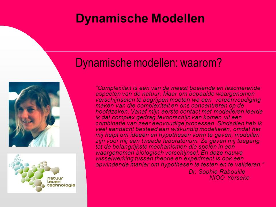 Dynamische Modellen Dynamische modellen: waarom