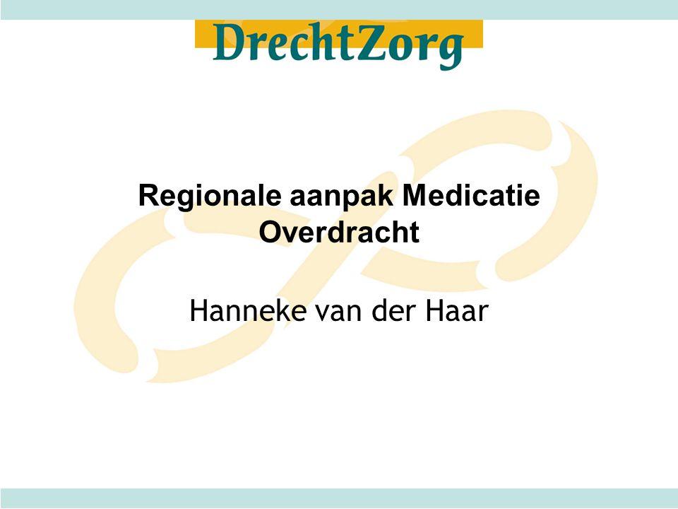 Regionale aanpak Medicatie Overdracht