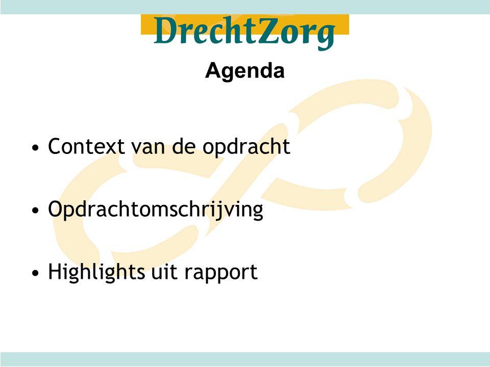 Agenda Context van de opdracht Opdrachtomschrijving Highlights uit rapport