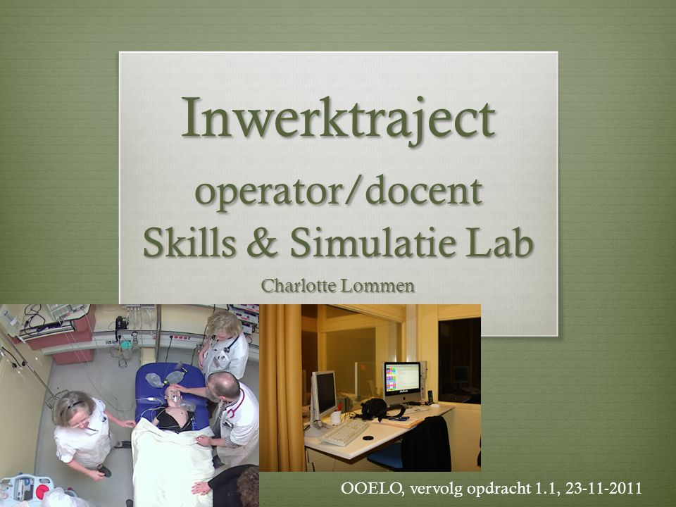 Inwerktraject operator/docent Skills & Simulatie Lab