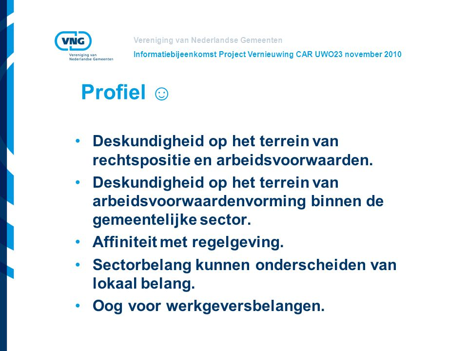 Informatiebijeenkomst Project Vernieuwing CAR UWO23 november 2010