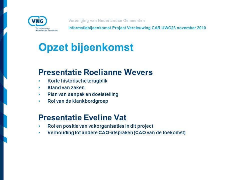 Opzet bijeenkomst Presentatie Roelianne Wevers Presentatie Eveline Vat