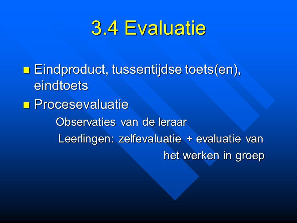 3.4 Evaluatie Eindproduct, tussentijdse toets(en), eindtoets