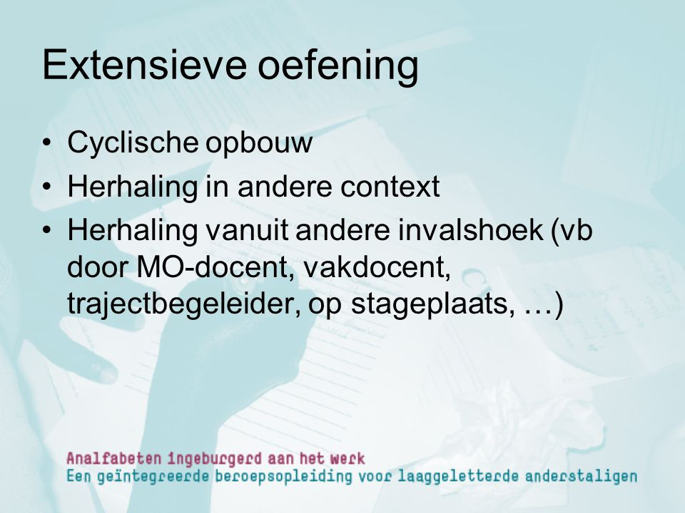 Extensieve oefening Cyclische opbouw Herhaling in andere context