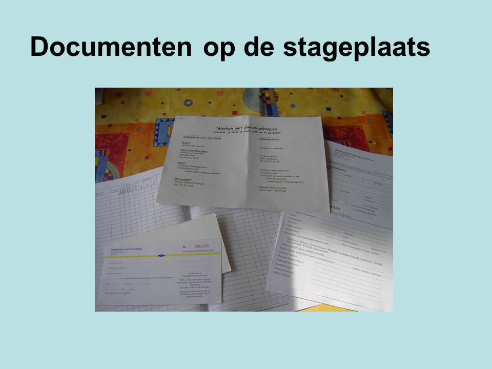 Documenten op de stageplaats