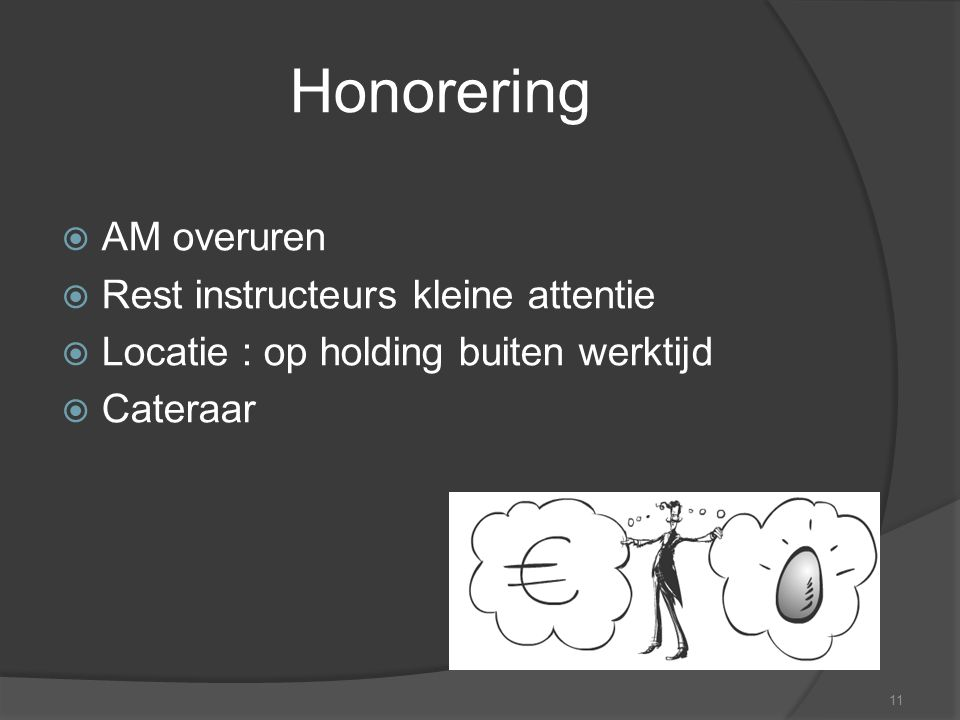 Honorering AM overuren Rest instructeurs kleine attentie