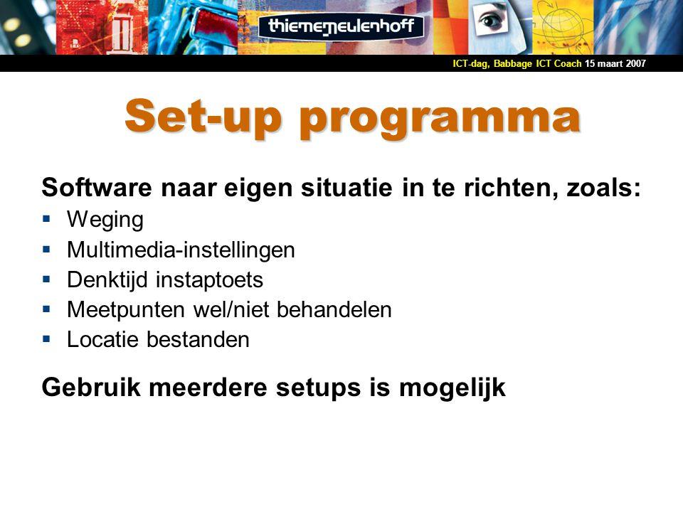 Set-up programma Software naar eigen situatie in te richten, zoals: