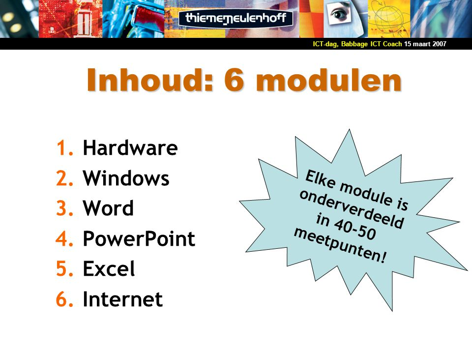 Elke module is onderverdeeld in 40-50 meetpunten!