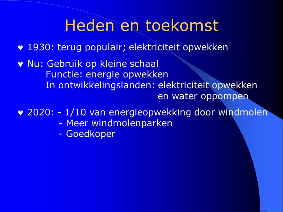 Heden en toekomst 1930: terug populair; elektriciteit opwekken