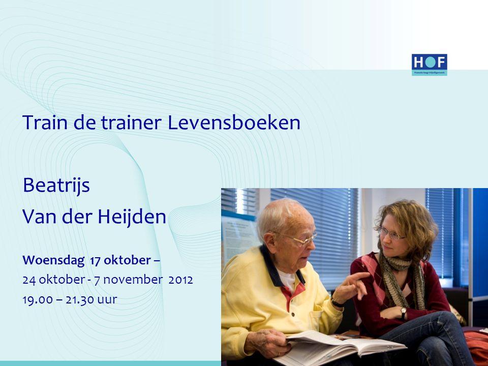Train de trainer Levensboeken Beatrijs Van der Heijden