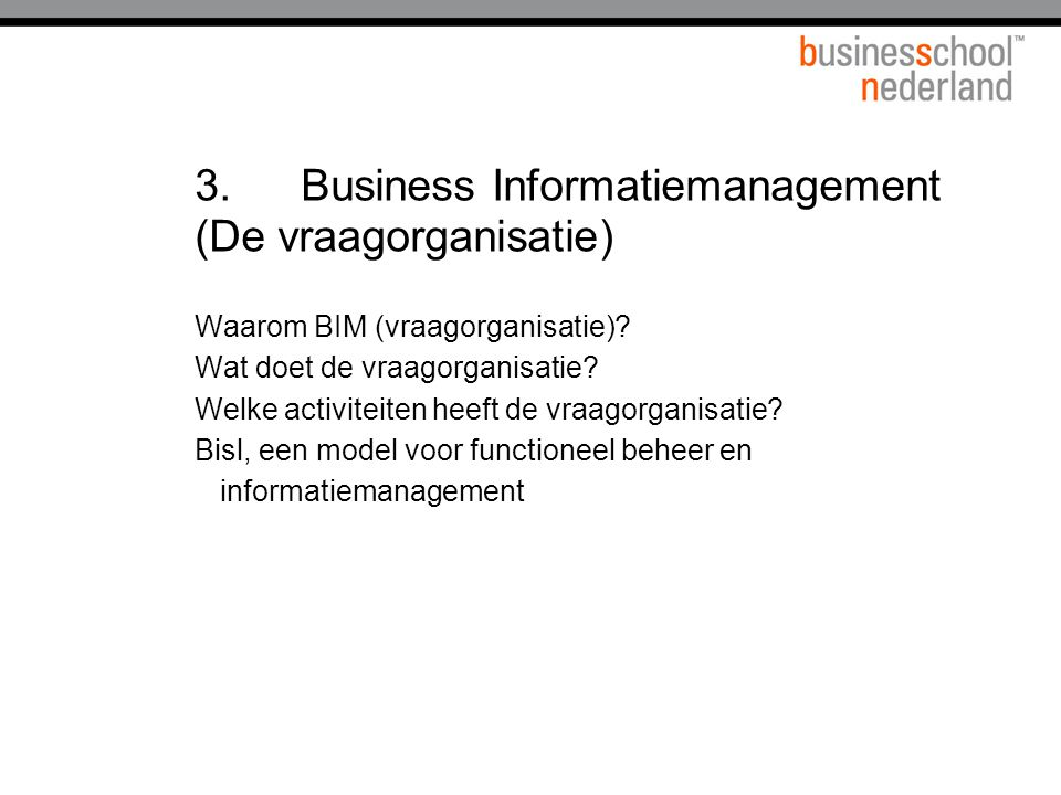 3. Business Informatiemanagement (De vraagorganisatie)
