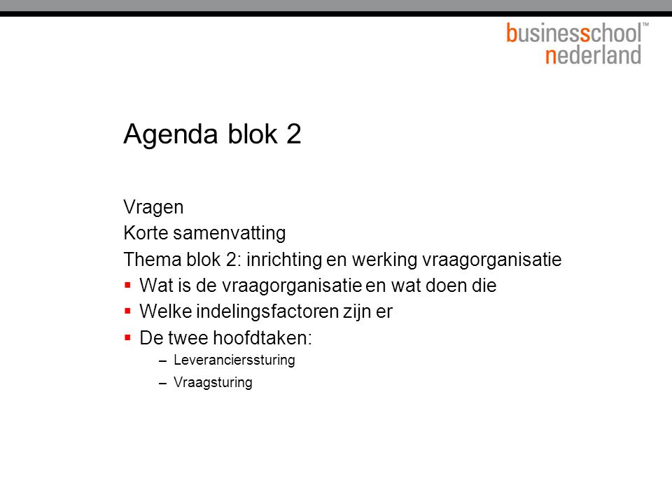 Agenda blok 2 Vragen Korte samenvatting