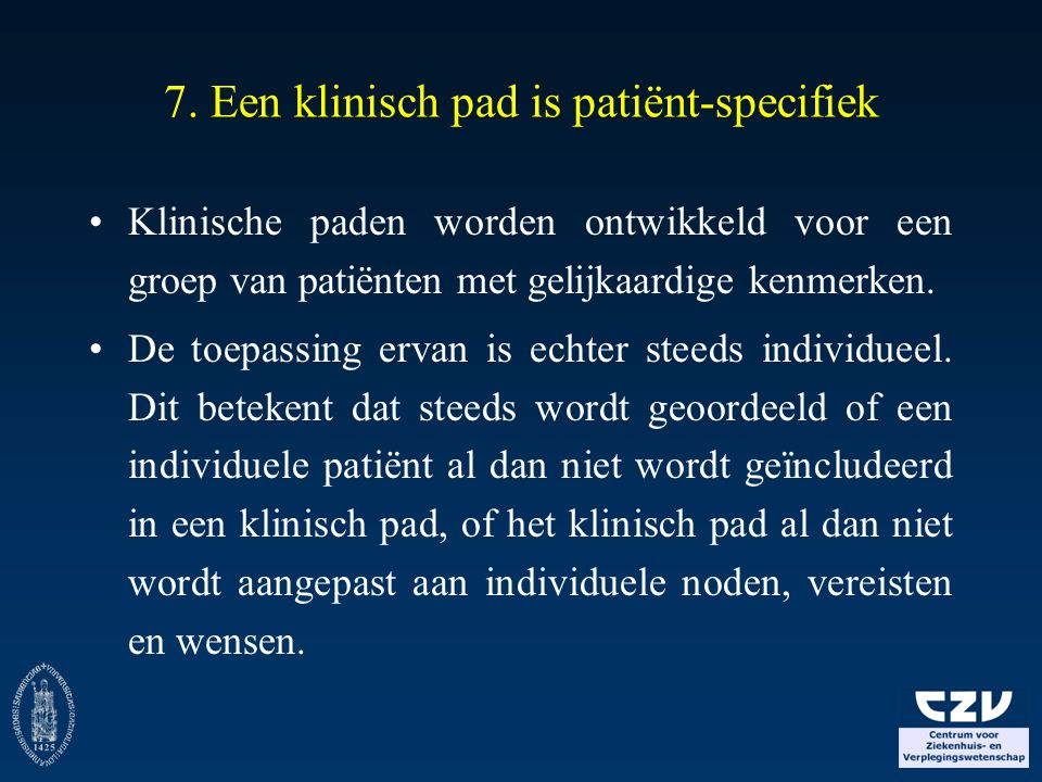 7. Een klinisch pad is patiënt-specifiek