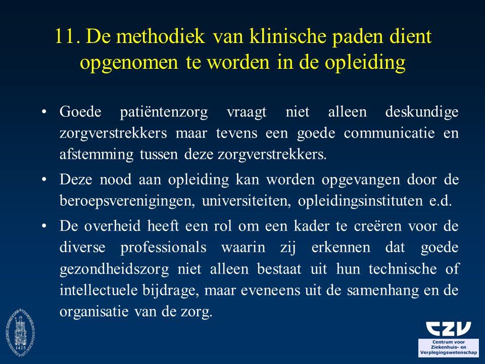 11. De methodiek van klinische paden dient opgenomen te worden in de opleiding