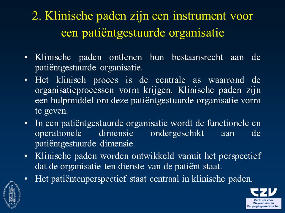 2. Klinische paden zijn een instrument voor een patiëntgestuurde organisatie
