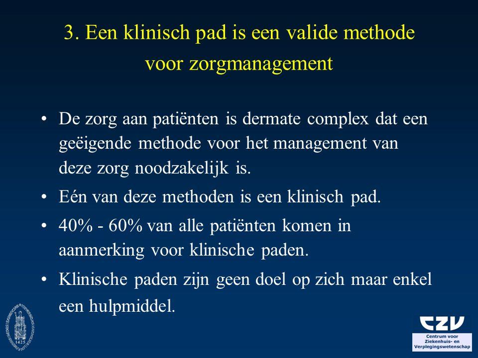 3. Een klinisch pad is een valide methode voor zorgmanagement