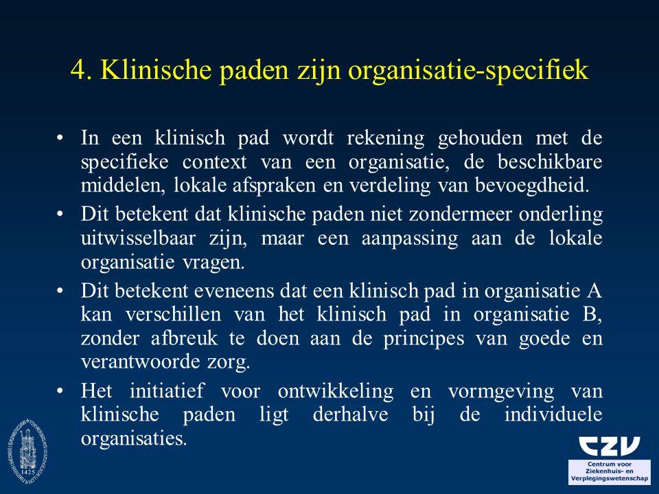 4. Klinische paden zijn organisatie-specifiek
