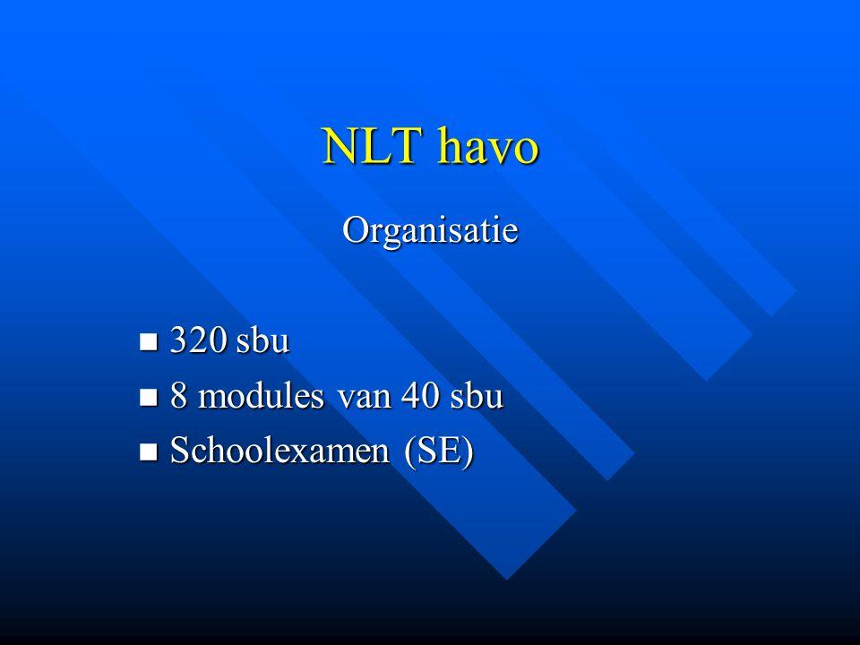 Organisatie 320 sbu 8 modules van 40 sbu Schoolexamen (SE)