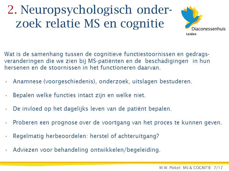 2. Neuropsychologisch onder-zoek relatie MS en cognitie