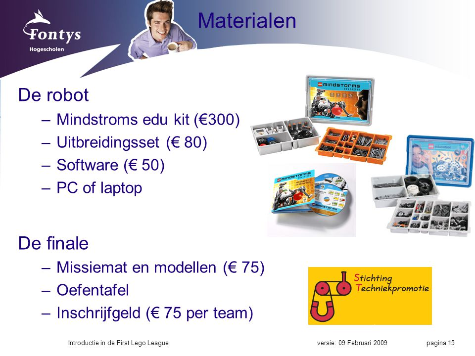 Materialen De robot De finale Mindstroms edu kit (€300)