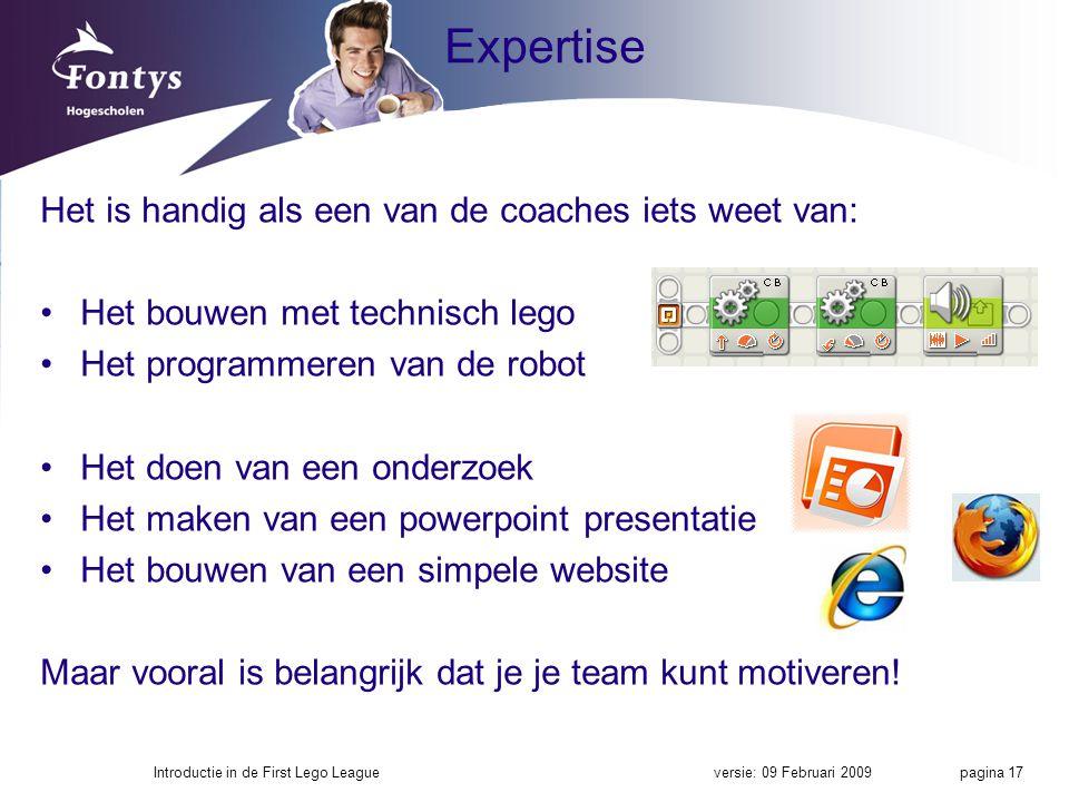Expertise Het is handig als een van de coaches iets weet van: