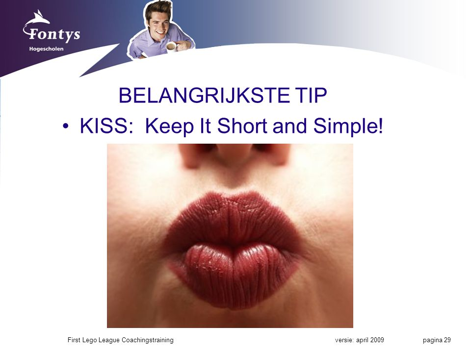 KISS: Keep It Short and Simple!