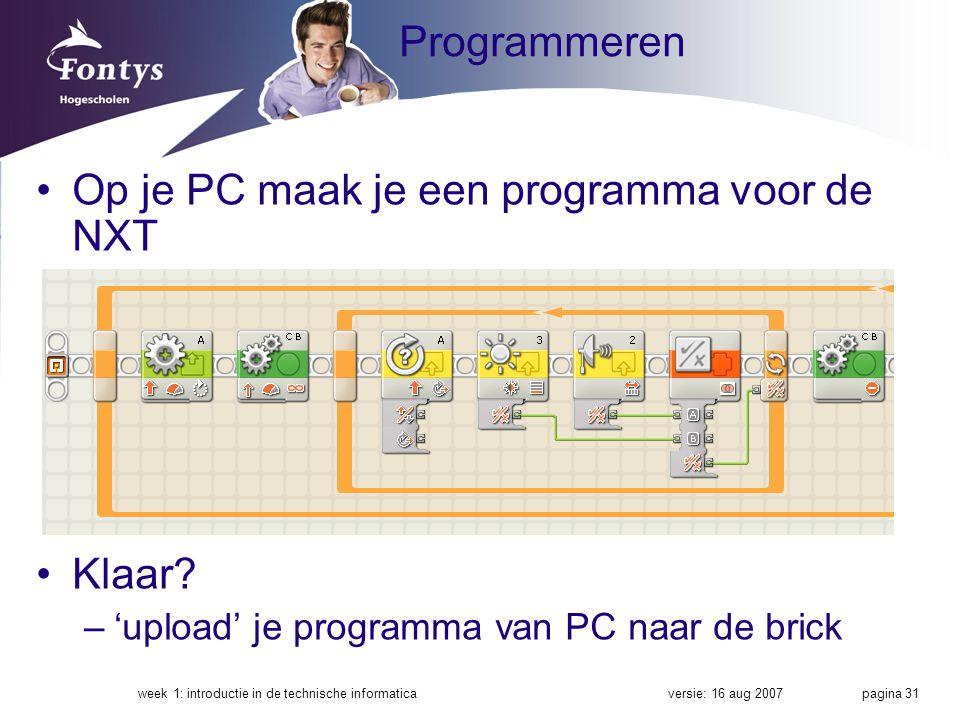 Op je PC maak je een programma voor de NXT
