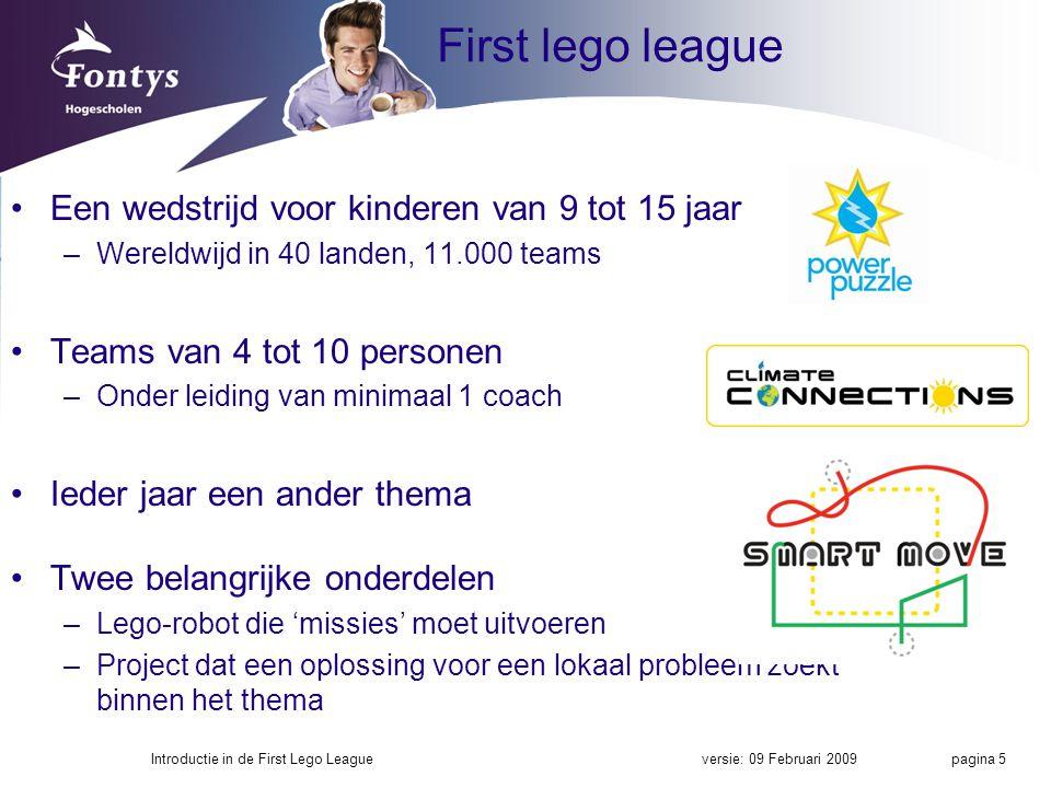 First lego league Een wedstrijd voor kinderen van 9 tot 15 jaar
