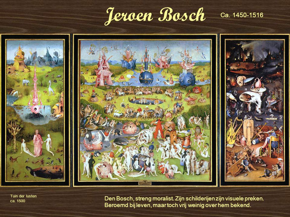 Jeroen Bosch Ca. 1450-1516. Tuin der lusten ca. 1500.