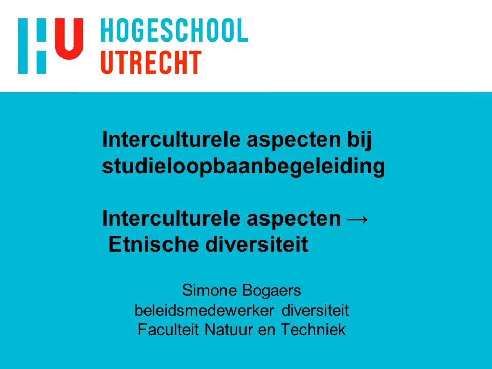 Interculturele aspecten bij studieloopbaanbegeleiding Interculturele aspecten → Etnische diversiteit