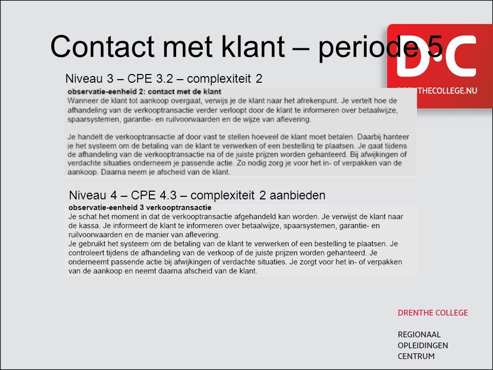 Contact met klant – periode 5