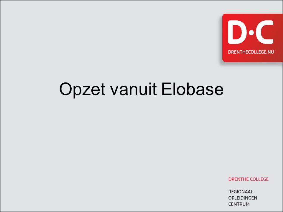 Opzet vanuit Elobase Opzet 2008-2009