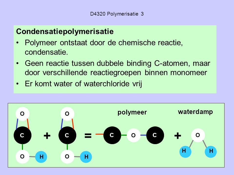 + = + Condensatiepolymerisatie